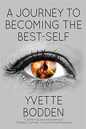 A Journey to Becoming the Best Self, divorce, marriage, post-divorce, Yvette Bodden
